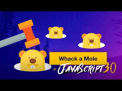 Make A Whack A Mole Game With Vanilla JS - #JavaScript30 30/30