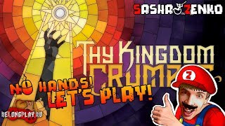 Thy Kingdom Crumble Gameplay (Chin & Mouse Only)