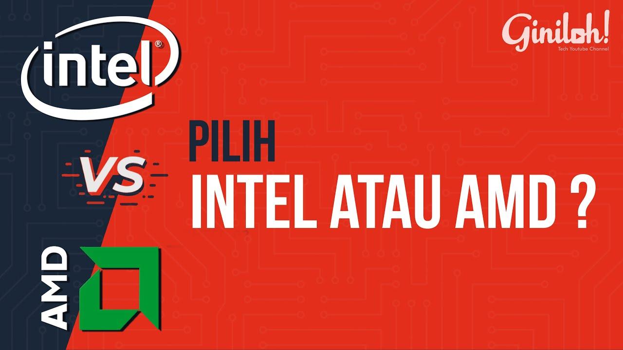 Pilih Intel atau AMD ? Begini Jawabanya ! - YouTube