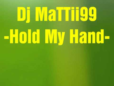 Hold My Hand Rmx - Dj Mattii99