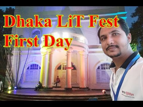 Welcome to Dhaka LiT Fest-2017, Part-1