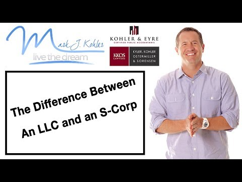 The Difference Between an LLC and an S-Corp | Mark J Kohler | Tax & Legal Tip