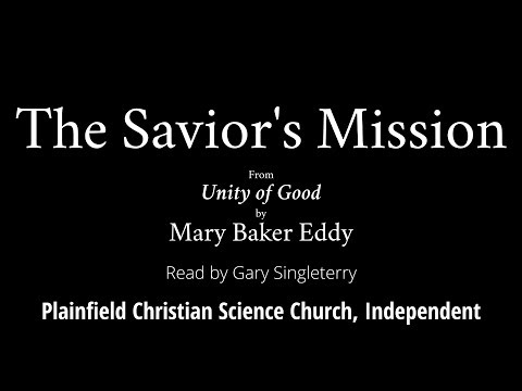 The Savior's Mission, from Unity of Good, by Mary Baker Eddy