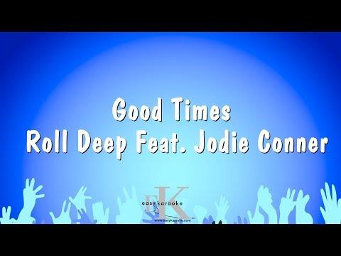 Good Times - Roll Deep Feat. Jodie Conner (Karaoke Version)