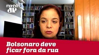 Bolsonaro deve ficar fora da campanha de rua | Vera Magalhães