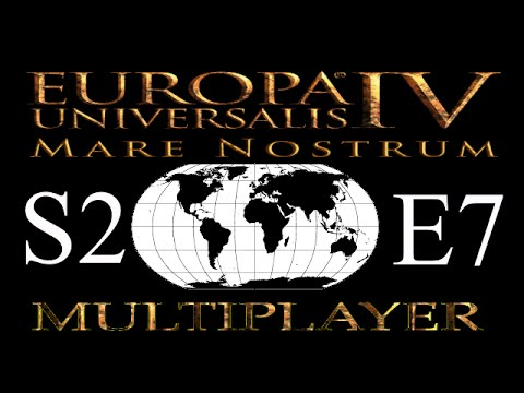 He Who Rules The Seas: An Eu 4 Mare Nostrum Multiplayer Game S2E7