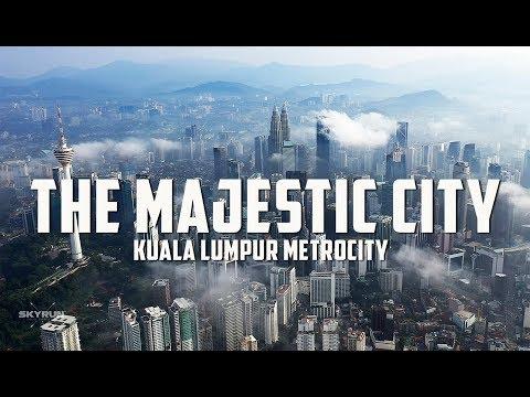 KUALA LUMPUR METROCITY - 'THE MAJESTIC CITY'