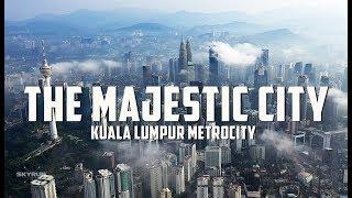 Kuala Lumpur Metrocity   'the Majestic City'