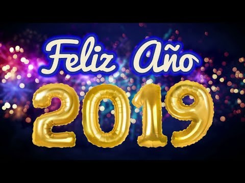 FELIZ AÑO NUEVO 2019 🎉🎇 ESTE MENSAJE ES PARA TI 🎉🎇 MENSAJE DE AÑO NUEVO 🎉🎇 HAPPY NEW YEAR 🎉