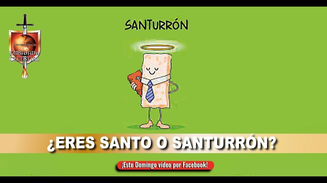ERES SANTO O SANTURRÓN 20 20 20   YouTube