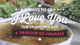 Valentine's Day Recipes By Traeger Grills
