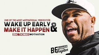 Eric Thomas – WAKE UP EARLY & MAKE IT HAPPEN (Eric Thomas Motivation)