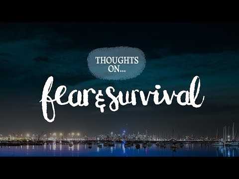 Fear and Survival