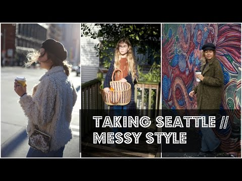 TAKING SEATTLE // messy style