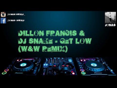 Dillon Francis & DJ Snake - Get Low (W&W Remix)