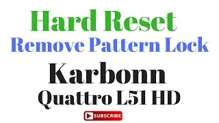 How to Hard reset OR Remove Pattern Lock in Karbonn Quattro L51 HD