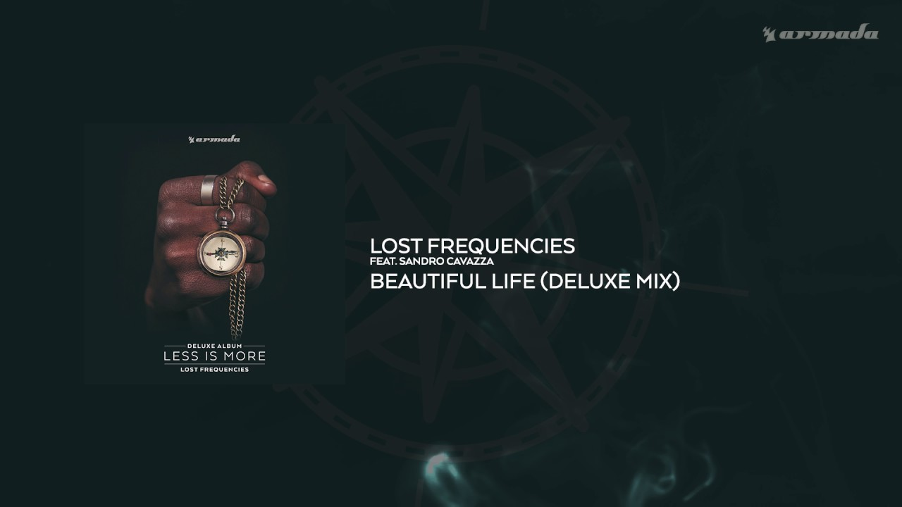 Download Lost Frequencies feat. Sandro Cavazza - Beautiful Life (Deluxe Mix)