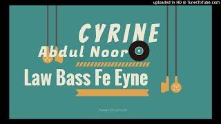 Cyrine Abdoul Noor - Law Bass Fe Eyne