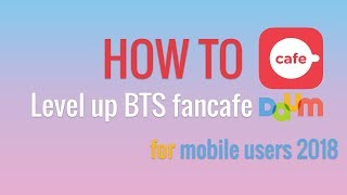 Level up BTS fancafe for mobile users 2018