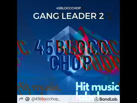 DOWNLOAD 45bloccchop-gang leader 2 (official hit music audio)(hit music) Mp3 song