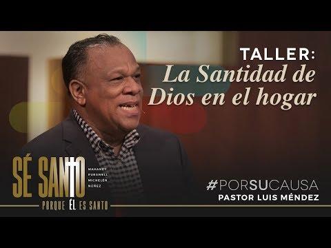 Santidad en el hogar - Luis Méndez