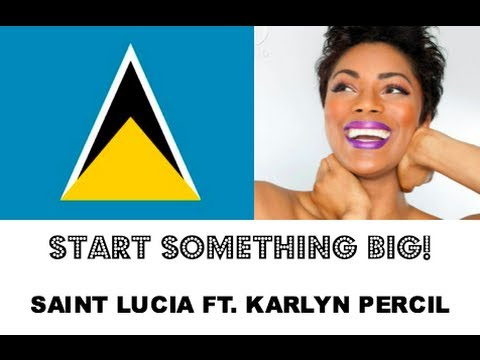 Start Something Big! Episode 5: Saint Lucia (Karlyn Percil)