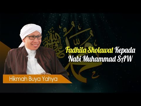 Fadhila Sholawat Kepada Nabi Muhammad Saw Hikmah Buya Yahya