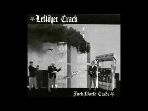 Leftover Crack - Fuck World Trade (Full Album)