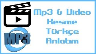 Mp3 ve Video Kesme Türkçe Anlatım