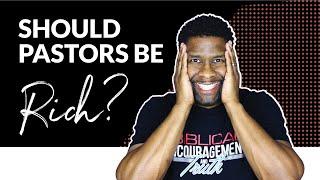 SHOULD PASTORS BE RICH? | PROSPERITY THEOLOGY
