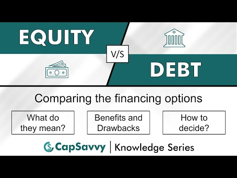 Equity vs Debt Financing | Meaning, benefits & drawbacks, choosing the most suitable