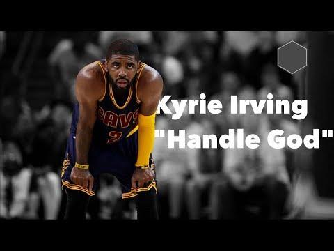 "Kyrie Irving Highlights - ""Handle God"""
