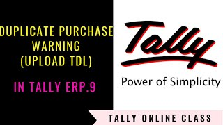 Duplicate Purchase Warning || Upload TDL || Tally.ERP9