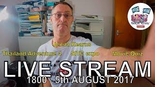 Talkin Really: live stream,  5 August 2017, #SITC, movie quiz, trip to Thailand latest, chit-chat