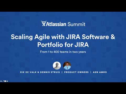 Scaling Agile with JIRA Software & Portfolio - Atlassian Summit Europe 2017