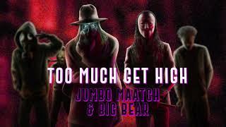 JUMBO MAATCH & BIG BEAR / TOO MUCH GET HIGH [the PURGE RIDDIM]