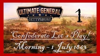 Ultimate General: Gettysburg | Johnny Reb Campaign | Morning 1 July (Part 1)