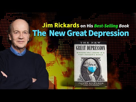 The New Great Depression with Jim Rickards — The Economic Consequences of the Pandemic