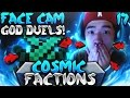 FACE CAM GOD SET PVP DUELS! | Minecraft FACTIONS #17 (CosmicPvP Ice Planet)