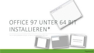Microsoft Office 97 unter 64bit  Installieren
