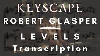 Keyscape Sessions - ROBERT GLASPER: Levels (Transcription)