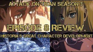 Attack on titan season 3 episode 8 Review. Historia´s great character development