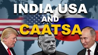 Ep. 56: Documentary - India, USA and The CAATSA - The Middle Path!!