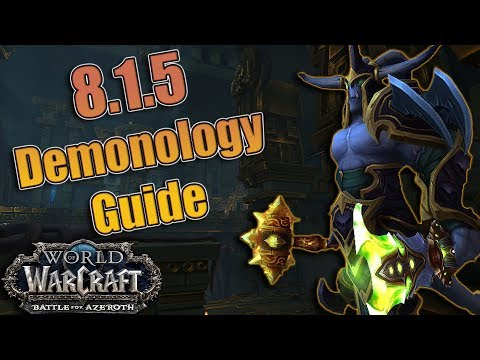 BFA - 8.1.5 DEMONOLOGY Warlock DPS Guide! Azerite, Talents, Rotations + More! Mythic + and Raiding!