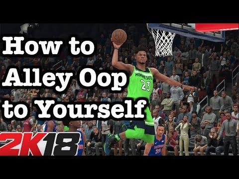 NBA 2K18 Alley Oop Tutorial How to Alley Oop to Yourself Tips 2K18 Self Alley Oops Guide #35
