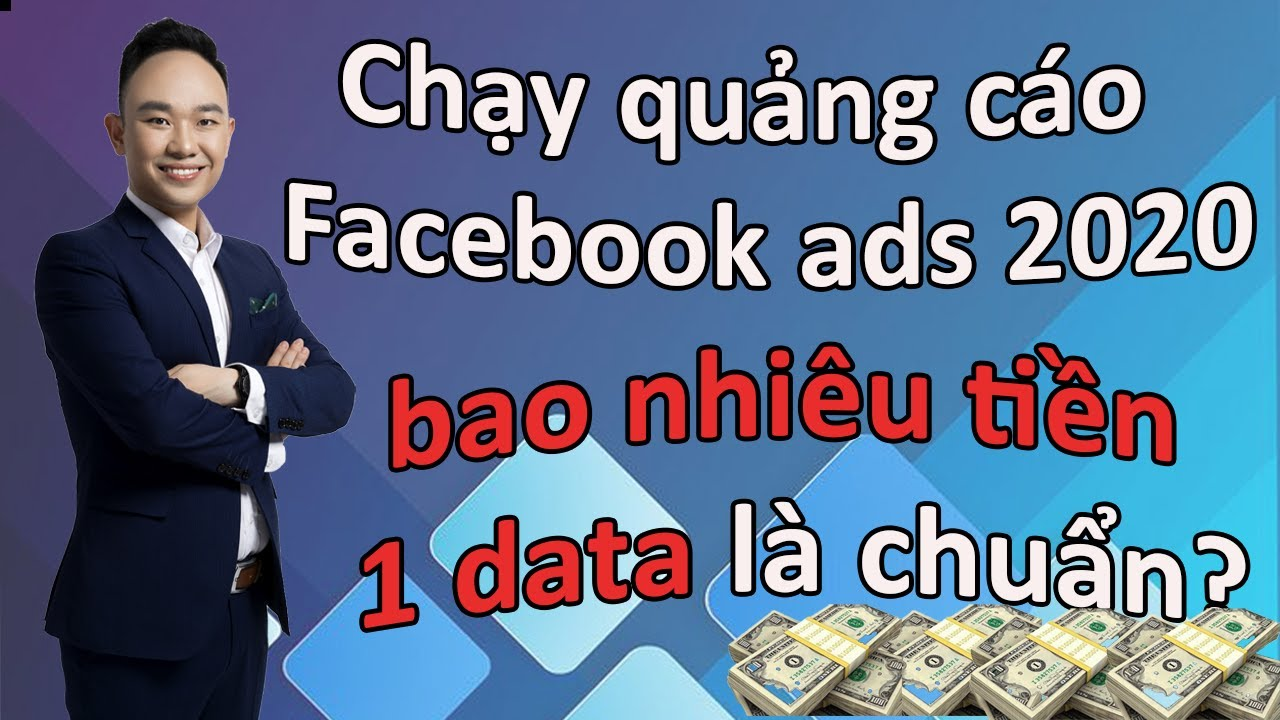 Chạy quảng cáo Facebook Ads 2020 bao nhiêu tiền 1 data là chuẩn !?
