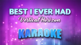Vertical Horizon - Best I Ever Had (Karaoke version with Lyrics)