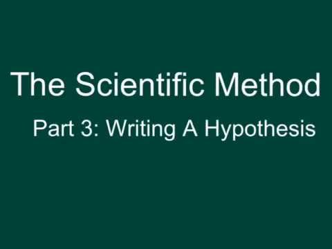 The Scientific Method, Part 3: Writing a Hypothesis