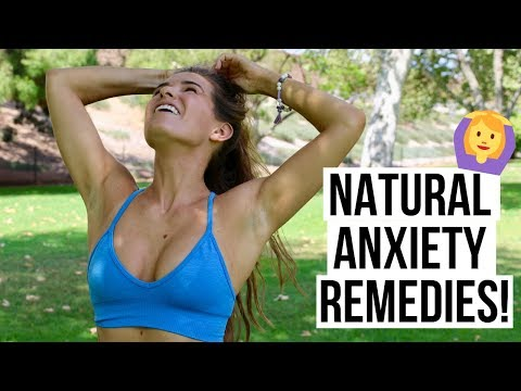 NATURAL ANXIETY REMEDIES! | How to be less ANXIOUS & STRESSED