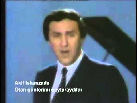 Akif Islamzade --- Öten Günlerimi Qaytaraydılar